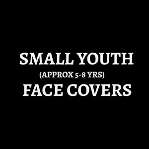 FACE COVERS - SMALL YOUTH