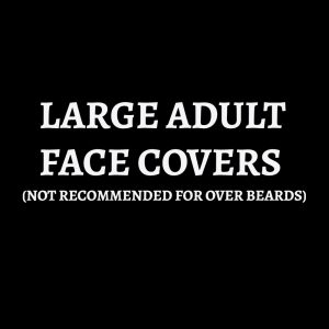FACE COVERS - LARGE ADULT